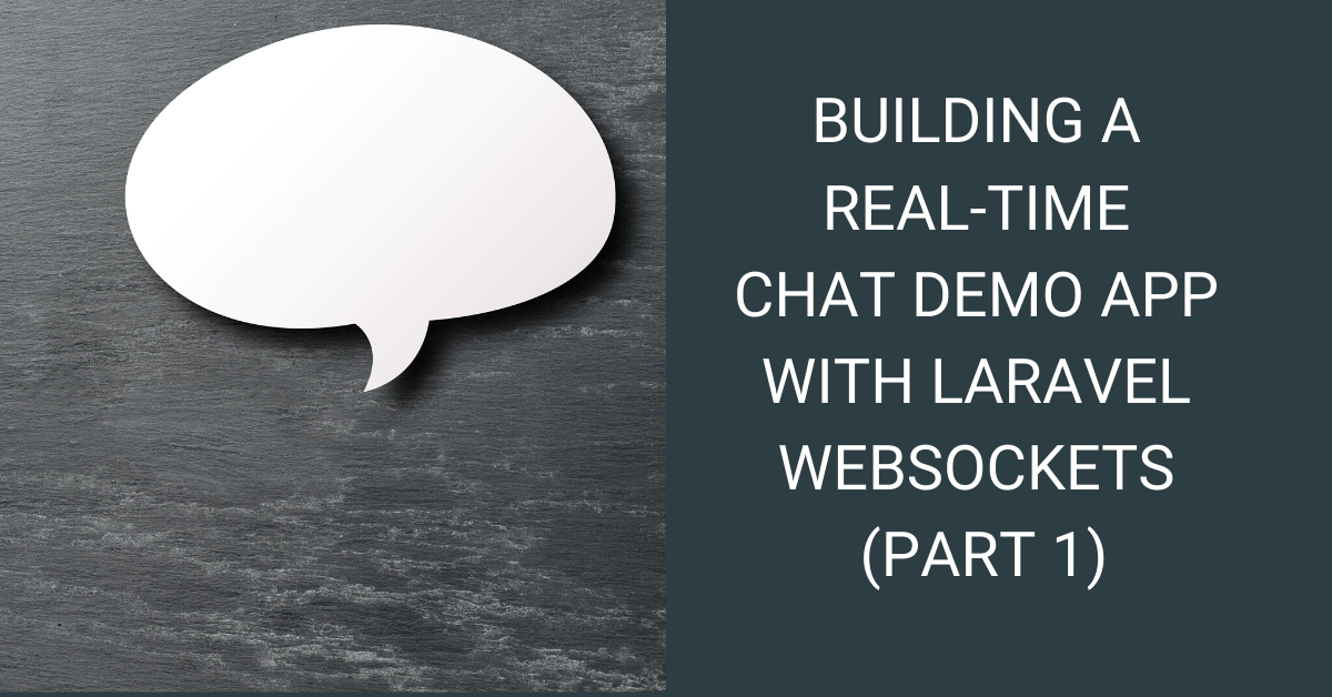Building a real-time chat demo app with Laravel WebSockets (Part 1) cover image
